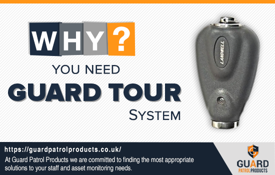 Why Do You Need A Guard Tour System?