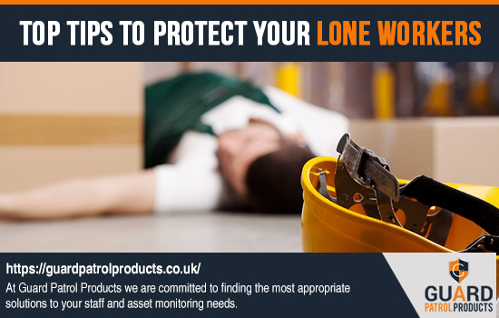 Top Tips To Protect Your Lone Workers