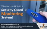 Why You Need Efficient Security Guard Monitoring System?