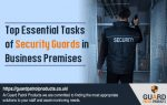 Top Essential Tasks of Security Guards in Business Premises