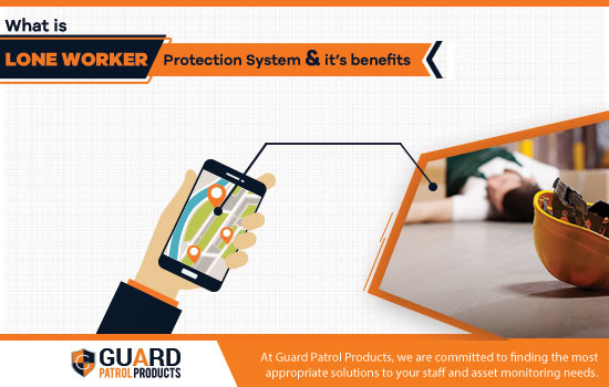 Lone Worker Protection Systems And it's Benefits