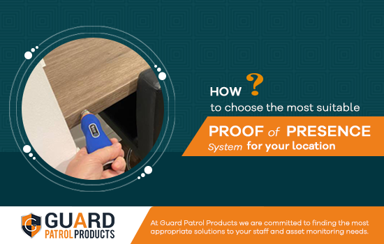 How to choose the most suitable Proof of Presence system for your location?